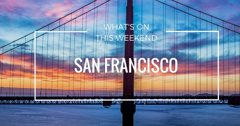 What's On In San Francisco | Weekend March 18–20 2016