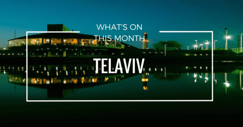 What's On This Month In Tel Aviv: March 2016