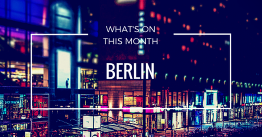 What's On This April In Berlin