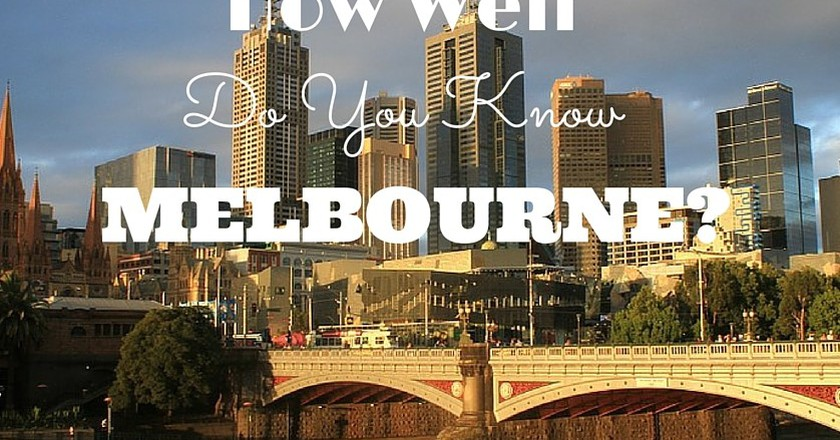 Quiz: How Well Do You Know Melbourne?
