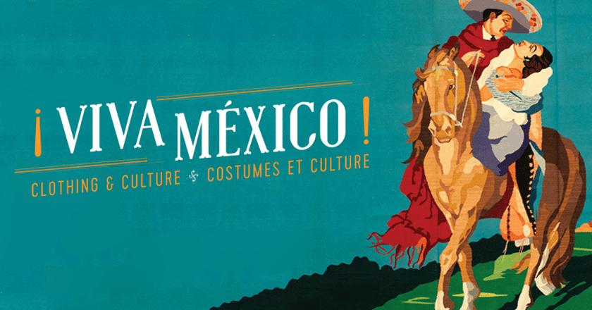 ¡Viva Mexico!   Courtesy of The Royal Ontario Museum