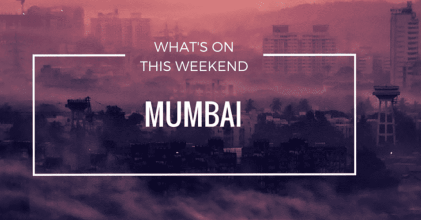 What's On In Mumbai | Weekend 13-15 May 2016