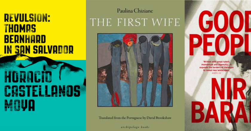 Cover of Revulsion, courtesy of New Directions; cover of First Women, courtesy of Archipelago Books; cover of Good People, courtesy of Nir Baram