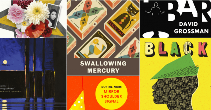The covers for The Explosion Chronicles, The Unseen, Swallowing Mercury, Mirror, Shoulder, Signal, A Horse Walks Into a Bar, and Black Moses | Courtesy of Chatto & Windus, Maclehose, Portobello Books, Pushkin Press, Jonathan Cape, and Serpent's Tail, respectively.