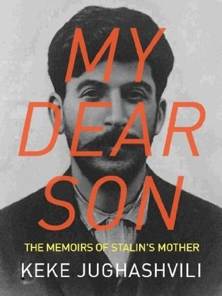 My Dear Son The Memoirs of Stalin's Mother